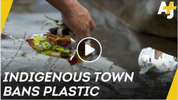 The Indigenous Town That Banned Plastic