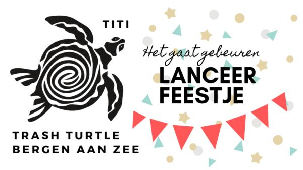 TITI Trash Turtle Launch Party Bergen aan Zee